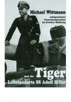 Agte, Patrick: Michael Wittmann und die Tiger