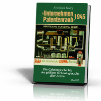 Georg, Friedrich: Unternehmen Patentenraub 1945