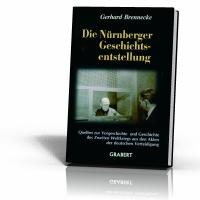 Brennecke, Gerhard: Die Nürnberger Geschichtsentstellung