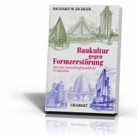 Eichler, Richard W.: Baukultur gegen Formzerstörung