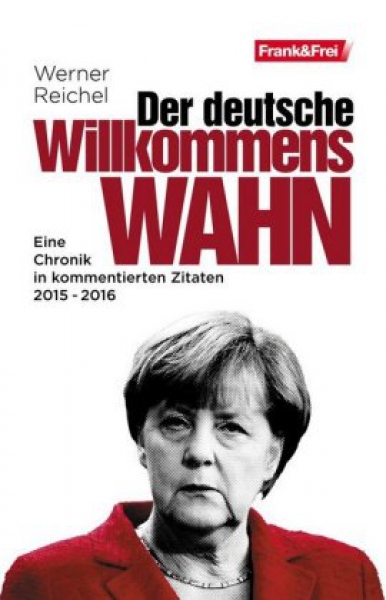 Reichel, Der deutsche Willkommenswahn
