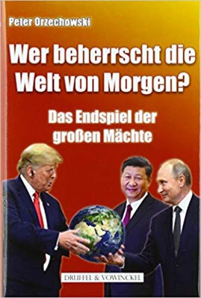 Orzechowski, Wer regiert die Welt von morgen?