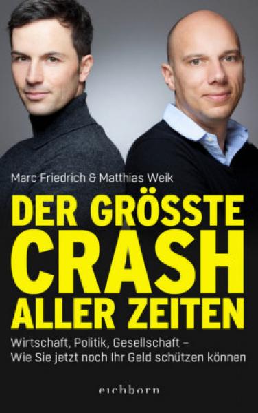Friedrich, Marc und Weik, Matthias: Der größe Crash aller Zeiten