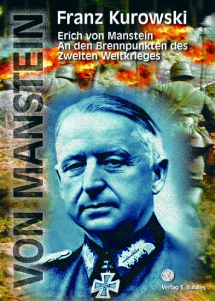 Kurowski, Franz: von Manstein, An den Brennpunkten des Zweiten Weltkrieges