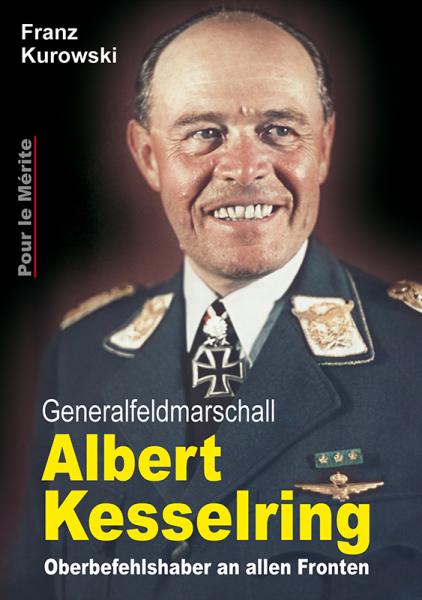 Kurowski, Franz: Generalfeldmarschall Albert Kesselring