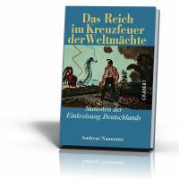 Naumann, Andreas: Das Reich im Kreuzfeuer der Weltmächte