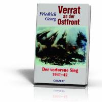 Georg, Friedrich: Verrat an der Ostfront Bd.1
