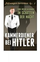 Krause, Karl Wilhelm: Kammerdiener bei Hitler