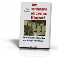 Argile, René d: Wer verhinderte ein zweites München?