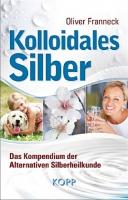 Franneck, Oliver: Kolloidales Silber