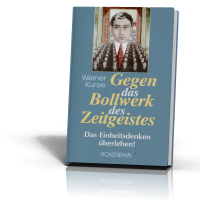 Kunze, Werner: Gegen das Bollwerk des Zeitgeistes
