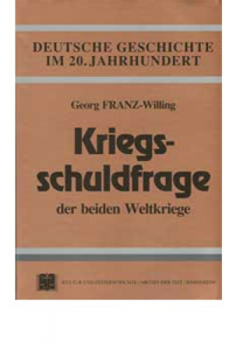 Franz-Willing, Georg: Kriegsschuldfrage der beiden Weltkriege