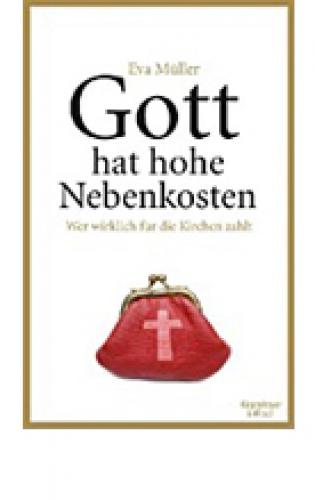 Müller, Eva: Gott hat hohe Nebenkosten