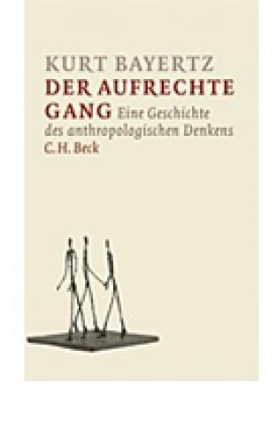 Bayertz, Kurt: Der aufrechte Gang
