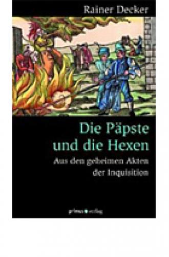 Decker, Rainer: Die Päpste und die Hexen