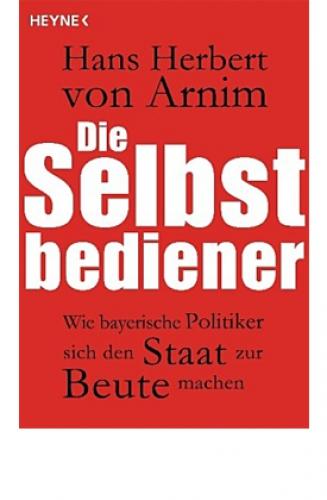 Arnim, Hans Herbert von: Die Selbstbediener