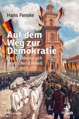 Fenske, Hans: Auf dem Weg zur Demokratie