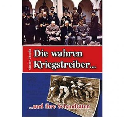 Zemella, Günther: Die wahren Kriegstreiber und ihre Schandtaten
