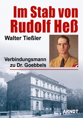 Tießler, Im Stab mit Rudolf Heß