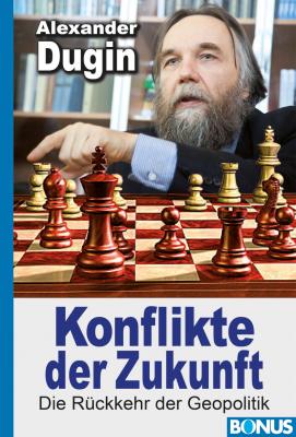 Dugin, Konflikte der Zukunft