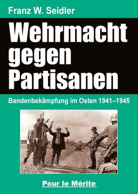 Seidler, Die Wehrmacht im Partisanenkrieg