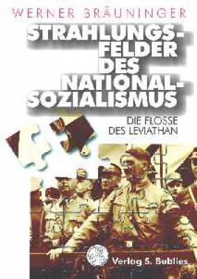 Bräuninger, Strahlungsfelder des Nationalsozialismus