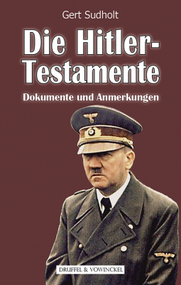 Sudholt, Die Hitler-Testamente