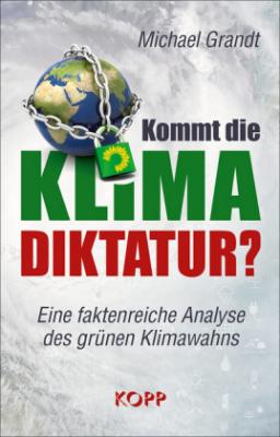 Grandt, Michael: Kommt die Klima-Diktatur?
