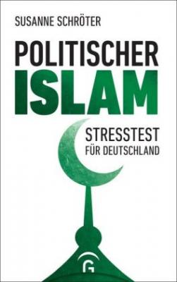 Schröter, Susanne: Politischer Islam