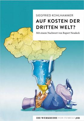 Kohlhammer, Siegfried: Auf Kosten der Dritten Welt