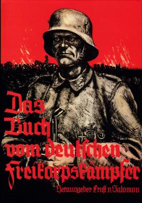 Salomon, Ernst von: Das Buch vom deutschen Freikorpskämpfer