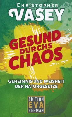 Vasey, Christopher: Gesund durchs Chaos