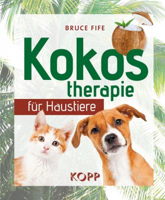 Fife, Bruce: Kokostherapie für Haustiere
