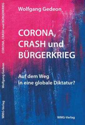 Gedeon, Wolfgang: Corona Crash Bürgerkrieg
