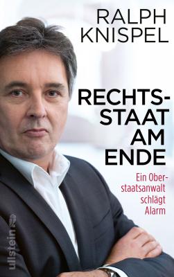Knispel: Rechtsstaat am Ende