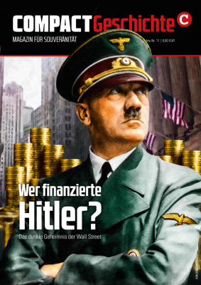 Compact Geschichte: Wer finanzierte Hitler?