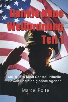 Polte, Marcel: Dunkle Neue Weltordnung Bd. 1
