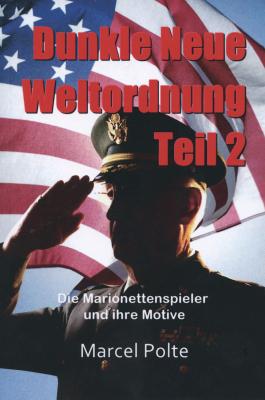 Polte, Marcel: Dunkle Neue Weltordnung Bd. 2