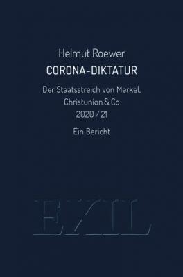 Roewer, Helmut: CORONA Diktatur