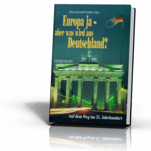 Knütter, Hans-Helmuth (Hg.): Europa ja - aber was wird aus Deutschland?