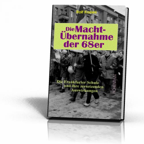 Kosiek, Rolf: Die Machtübernahme der 68er