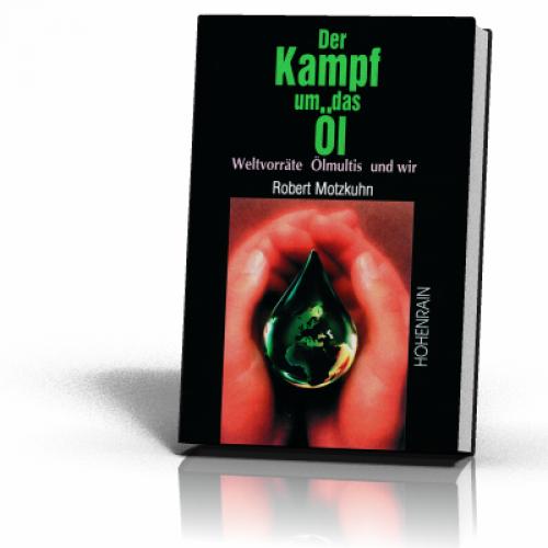 Motzkuhn, Robert H.: Der Kampf um das Öl