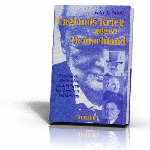 Nicoll, Peter H.: Englands Krieg gegen Deutschland