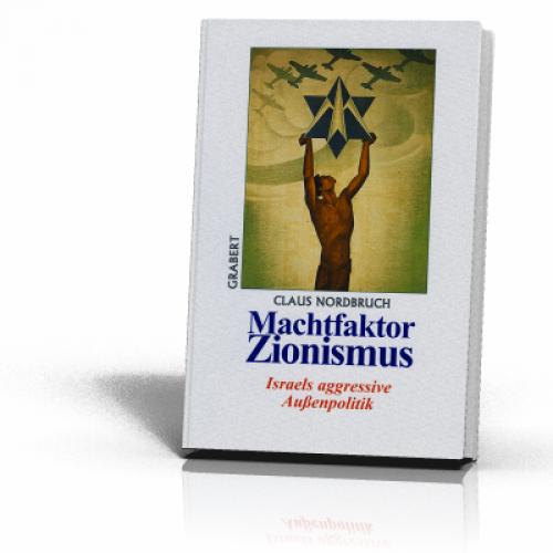 Nordbruch, Claus: Machtfaktor Zionismus