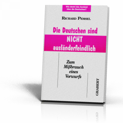 Pemsel, Richard: Die Deutschen sind nicht ausländerfeindlich