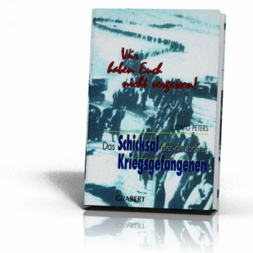Peters, Ludwig: Das Schicksal der deutschen Kriegsgefangenen