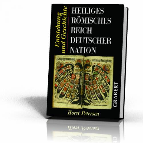 Petersen, Horst: Heiliges Römisches Reich Deutscher Nation