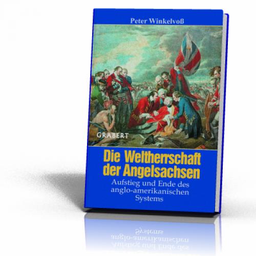 Winkelvoß, Peter: Die Weltherrschaft der Angelsachsen