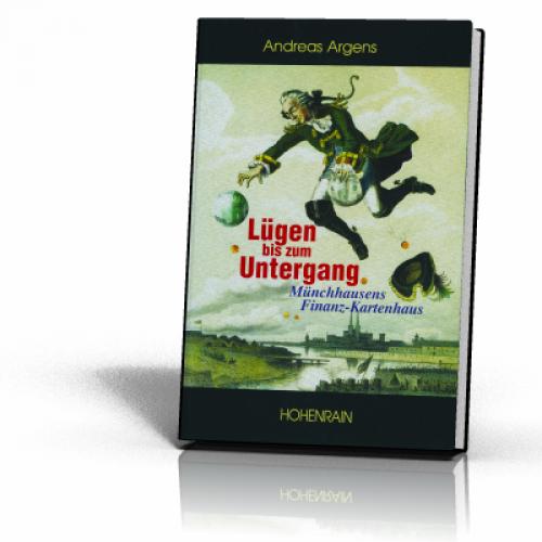 Argens, Andreas: Lügen bis zum Untergang
