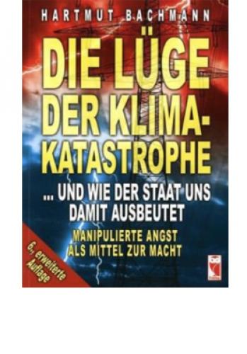 Bachmann, Hartmut: Die Lüge der Klimakatastrophe
